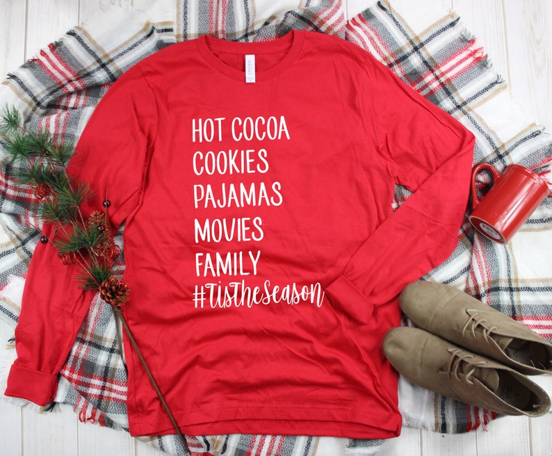Hot Cocoa Cookies Pajamas Movies Family Tis the season shirt  image 0