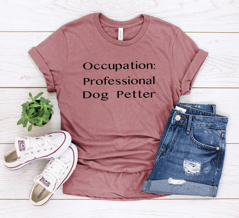 Occupation Professional Dog Petter  Funny Dog Shirt  Dog image 0