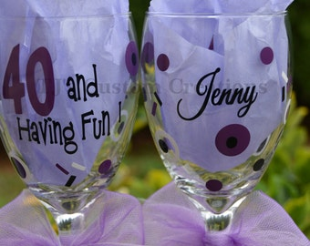 FREE Personalization 40 and having fun! Fabulous 40 Birthday Goblet Wine Glass, Gift Party Favor Friendship Appreciation 21 30 50 60 70