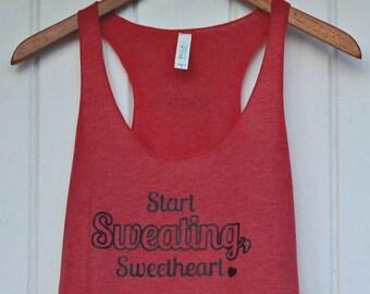 Start Sweating Sweetheart Womens racerback workout tank top gym motivation inspiration shirt
