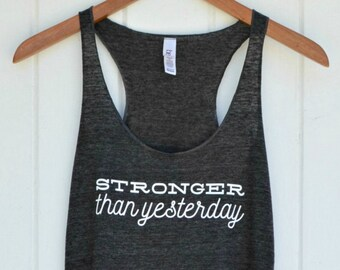 Stronger Than Yesterday Womens racerback workout tank top gym motivation inspiration shirt
