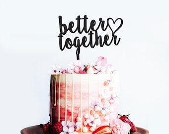 Better Together - Wedding or Engagement Cake Topper -  Couple Bride Groom Cake Party Decoration - Acrylic or Wooden  /  Express Shipping