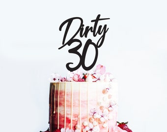 Dirty 30 - Birthday Cake Topper - Cake Decoration - Party - Celebration - Boy - Girl / Express Postage