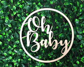 Oh Baby - Baby Shower Wooden Hoop Sign - Event Signage - Custom Made