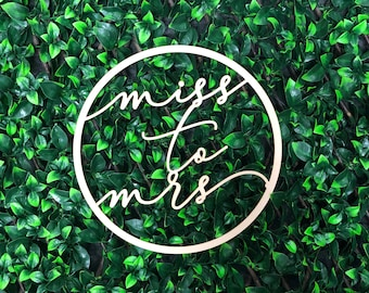 Miss to Mrs - Wooden MDF Hoop - Unpainted - Multiple Sizes Available - Event Decor Signage - Flower wall Decoration