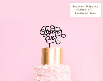 Forever Ever -  Scripted Cake Topper -  Wedding or Engagement Cake Topper  /  Express Shipping