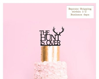 The Hunt is Over - Deer Antlers - Wedding or Engagement Cake Topper -  Cake Party Decoration - Acrylic or Wooden  /  Express Shipping