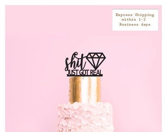 Shit Just Got Real with Diamond - Wedding or Engagement Cake Topper - Cake Party Decoration - Bride Groom - Express Shipping
