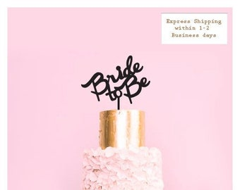 BRIDE to be - Bridal Shower / Party / Kitchen Tea /  Cake Topper Decoration - Glitter / Acrylic / Mirror / Wood / Express Shipping