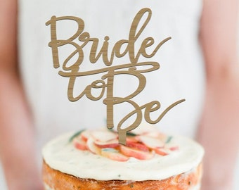 Bride to be Cake Topper | Hens Party - Kitchen Tea | Scripted Cake Topper Decoration | EXPRESS SHIPPING