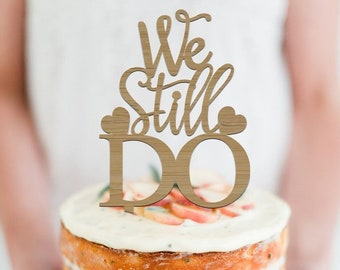 We Still Do - Anniversary Cake Topper - Special Occasion - Event - Married Couple - Cake Party Decoration - Express Shipping