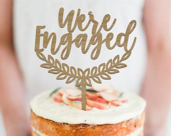 We're Engaged Wreath -  Scripted Cake Topper -  Engagement Cake Topper - Bride Groom - Gay Couple - Party Decoration /  Express Shipping