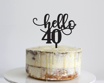 Hello 40 - Birthday Cake Topper - Glitter / Acrylic / Mirror / Bamboo Wood / Personalised / Celebration/ Party  / Express Shipping