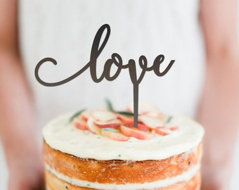 Love -  Scripted Cake Topper -  Wedding - Engagement Cake Topper  - Cake Party Decoration - Acrylic or Wooden /  Express Shipping