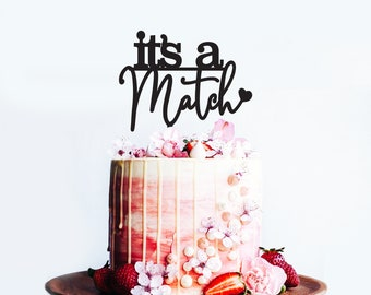 Its a Match - Wedding or Engagement Cake Topper -  Tinder - Cake Party Decoration - Acrylic or Wooden  /  Express Shipping