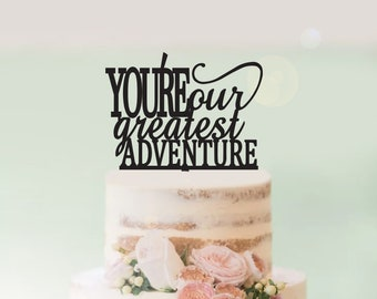 You're our greatest adventure - Baby Shower Cake Topper -  Cake Decoration - Party - Surprise - Reveal - Boy - Girl / Express Postage