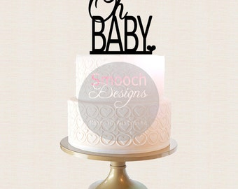 Oh Baby - Baby Shower - New Baby -  Cake Topper - Glitter / Acrylic Cake Topper