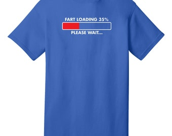 Fart Loading Please Wait Funny T-Shirt - Best gifts for Family, Friends & Colleagues. Birthdays or Any Day Gifts. Fun Stocking Stuffers!