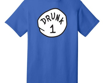 DRUNK 1 Funny T-Shirt - Best gifts for Family, Friends & Colleagues. Birthday or Christmas Gifts!