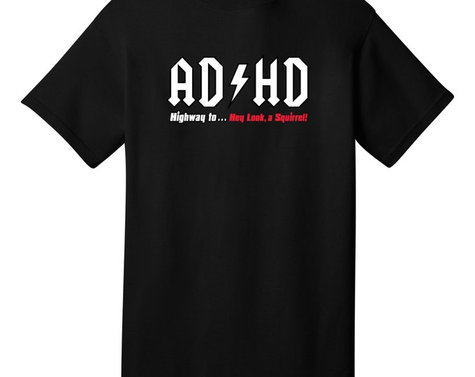 ADHD Highway to Hey Look A Squirrel Funny T-Shirt - Best gifts for Family, Friends & Colleagues. Birthday or Christmas Gifts!