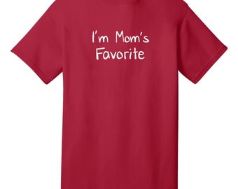 I'm Mom's Favorite Funny T-Shirt - Best gifts for Family, Friends & Colleagues. Birthday or Christmas Gifts!