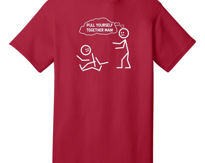 Pull Yourself Together Man Funny Stick Figure T-Shirt - Best gifts for Family, Friends & Colleagues. Birthday or Christmas Gifts!