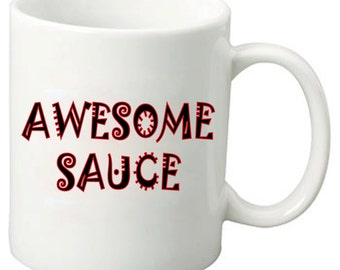 Awesome Sauce - 11 Oz Funny Coffee Mugs - Best Geeky Nerdy Awesome than Awesome Gifts for friends & family