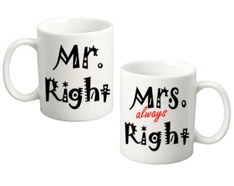 Couples Mr. Right Mrs. Always Right - 11 Oz Funny Coffee Mugs (Set of 2) Wedding Gift, Anniversary Gift, Couples Gift set for Bride & Groom