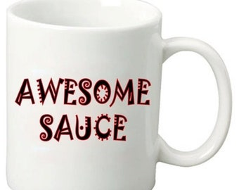 ON SALE Awesome Sauce - 11 Oz Funny Coffee Mugs - Best Geeky Nerdy Awesome than Awesome Gifts for friends & family