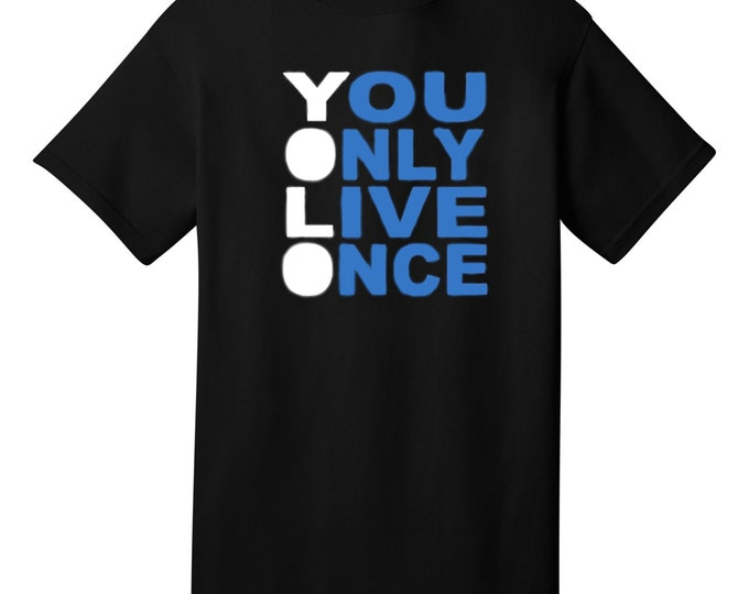 Yolo - You Only Live Once Funny T-Shirt - Best gifts for teens, friends & family!