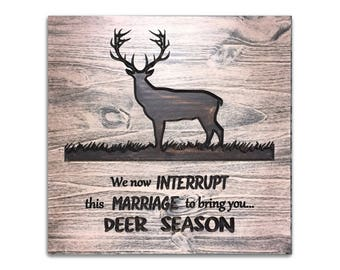 c8d4548da6285 Hunting Sign, We Interrupt This Marriage, gift for husband, boyfriend,  Father's Day, Dad, Man cave sign, Garage sign, Office decor, Deer Art