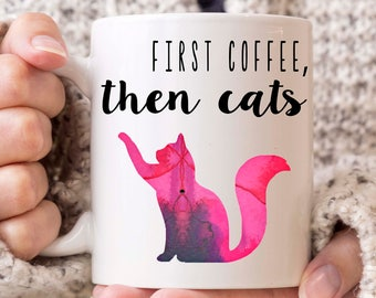 First Coffee Then Cats, Cat Rescue Mug, Cat Mom Mug, Cat Lovers, I Just Want All the Cats, Cat Lady Mug, Cat Lady Gift, Gift for Cat Owner