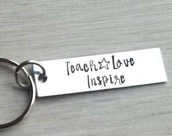 Teach love inspire hand stamped key chain - Teacher gift - Teacher appreciation - Christmas gift for teacher - Teach - Love - Inspire