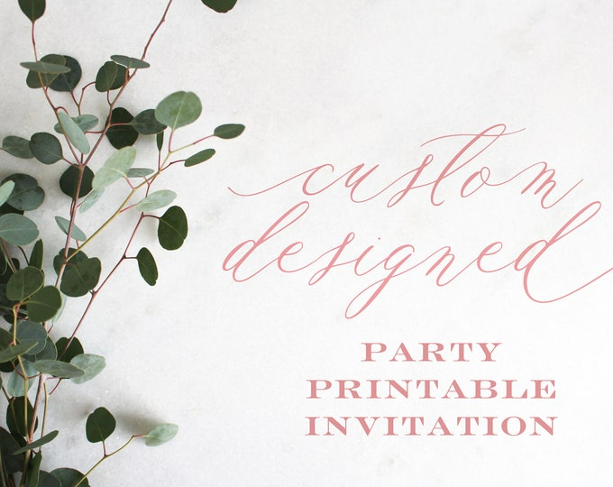 Custom Designed | Party | Printable Invitation