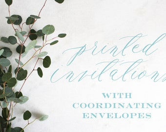 Printed Invitations | Coordinating Envelopes