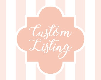 Custom Listing for Callie | Dear James