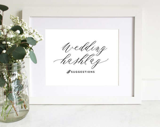 PRINTABLE Sign | Wedding Hashtag Suggestions | #