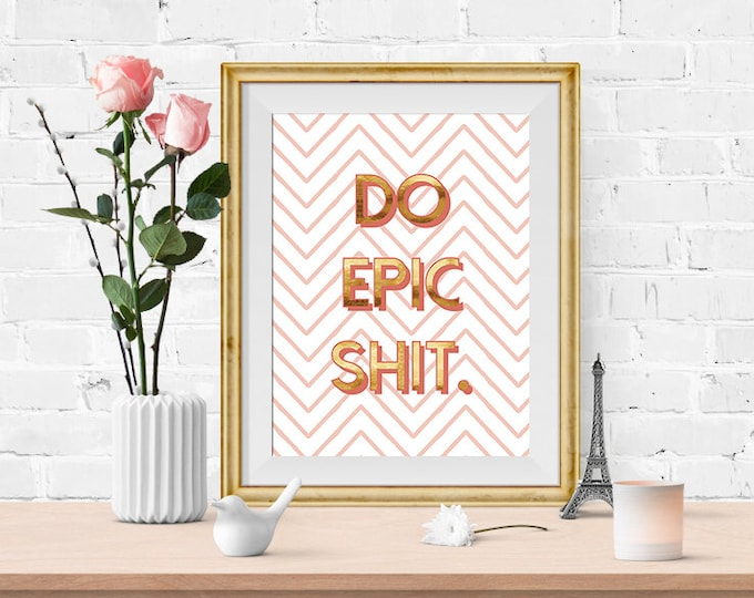 Digital Art Print - Do Epic Shit. - Coral Pink Chevron Stripes Gold Text - Get it Done - Instant Download, Printable Art, Wall Decor