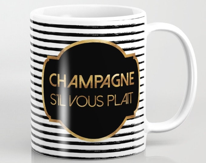 Ceramic Mug - Champagne S'il Vous Plait - Badge and Stripes - Gold Black and White - 11oz or 15oz