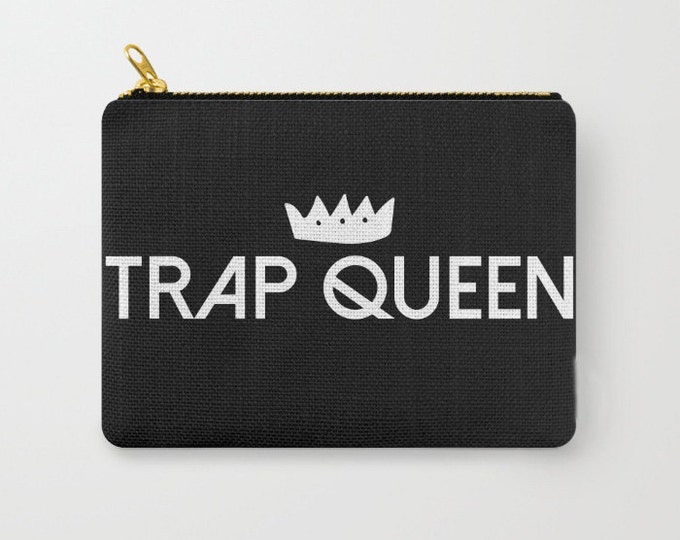 Zipper Pouch - Trap Queen - Black White - 3 Sizes Available