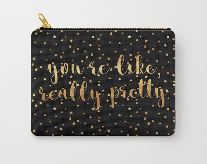 Zipper Pouch - You're Like Really Pretty - Black Gold Polka Dots - 3 Sizes Available