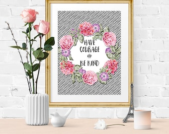 Digital Art Print - Have Courage and Be Kind - Black White Stripes Pink Purple Floral Wreath - Instant Download, Printable Art, Wall Decor