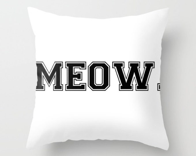 Throw Pillow - MEOW - Black and White - Cat Kitty Kitten - Block Varsity Letters - Square Cover with Insert - 16x16 18x18 20x20 24x24