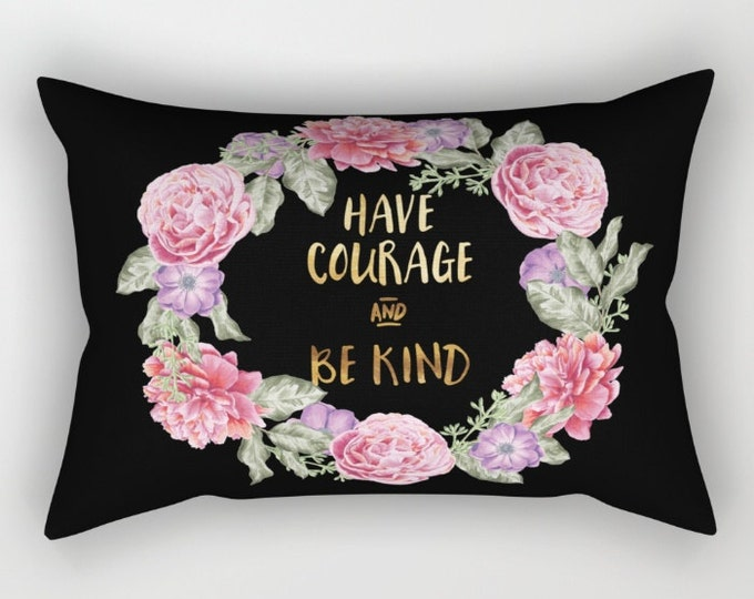 Lumbar Throw Pillow - Have Courage and Be Kind - Floral Wreath - Black Gold - Rectangle Cover and Insert - 17x12 20x14 25.5x18 28x20