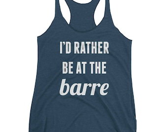 I'd Rather Be at the Barre Graphic Print Tank Top - White Ink - Next Level 6733 Flowy Racerback - Workout Yoga Barre - Multiple Colors