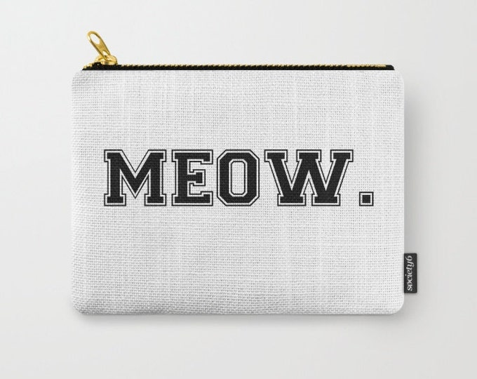 Zipper Pouch - MEOW - Black on White - Varsity Block Letters - Cat Kitty Kitten - 3 Sizes Available