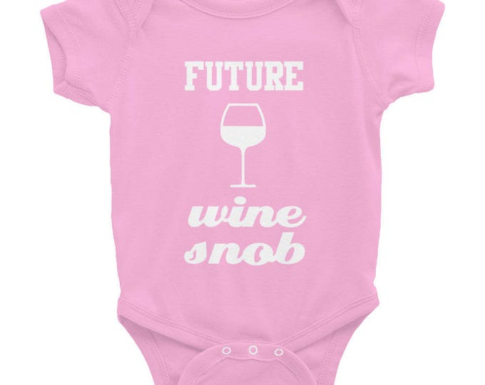 Future Wine Snob - Wine Glass Graphic - Funny Baby One Piece Bodysuit - White Ink - Black Gray or Pink