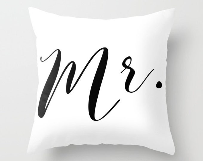 Throw Pillow - Mr. - Black and White - Wedding Newlyweds Bridal Shower Gift - Square Cover 16x16 18x18 20x20 24x24 Insert