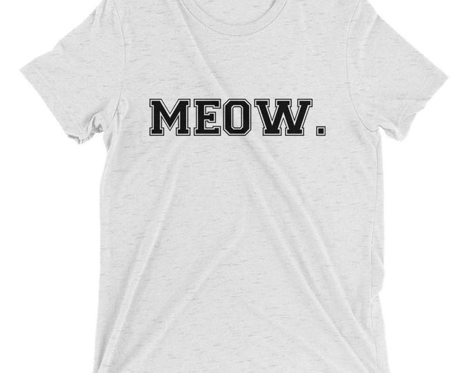 Meow. Graphic Print Tee - Black Ink - Bella + Canvas 3413 Unisex Tee Shirt - Workout Yoga Barre - Multiple Colors - XS to 2XL