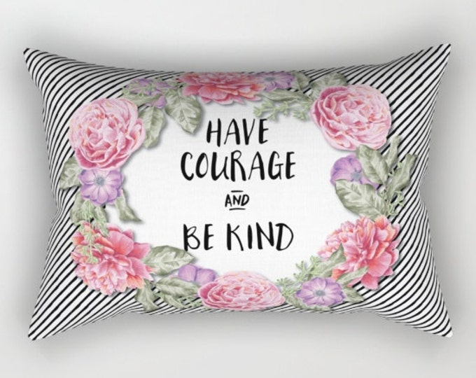 Lumbar Throw Pillow - Have Courage and Be Kind - Stripes Floral Wreath - Black - Rectangle Cover and Insert - 17x12 20x14 25.5x18 28x20